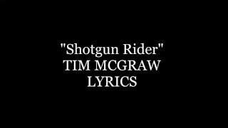 Shotgun Rider Tim McGraw Lyrics Video