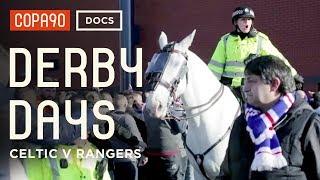 The Old Firm Derby - Celtic v Rangers - Derby Days