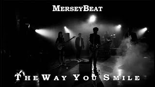 MerseyBeat - The Way You Smile (Official Video)