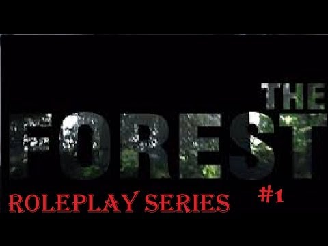 THE FOREST ROLEPLAY SURVIVAL ONE ( Bahamas will have to wait )