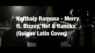 Nafthaly Ramona   Merry Ft. Bizzey, Hef & Ramiks (quique Latin Cover)