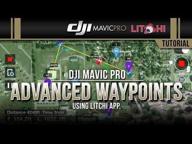 DJI Mavic Pro / Advanced Waypoints Using Litchi (Tutorial)