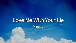 Download lagu Kiesza - Love Me With Your Lie (lyrics)