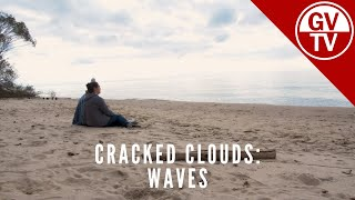 Waves | Cracked Clouds: A GVTV Anthology - Season 3