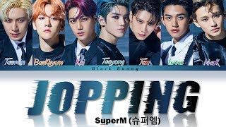 Download lagu SuperM (슈퍼엠) - Jopping (Color Coded Lyrics Han/Rom/Eng/가사)