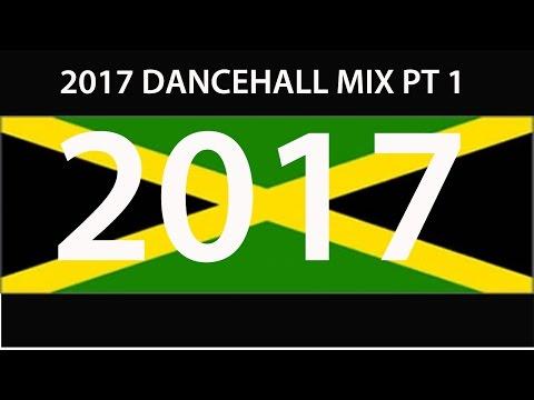 2017 DANCEHALL MIX PT 1 (Vybz, Alkaline,...