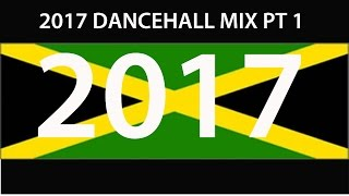 2017 DANCEHALL MIX PT 1 (Vybz, Alkaline, Busy, ...