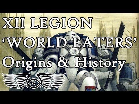XII Legion 'World Eaters' - Origins & History (Warhammer & Horus Heresy Lore)