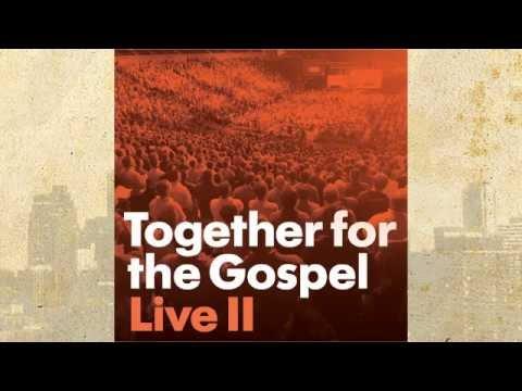 The Gospel Song - Together For The Gospel Live