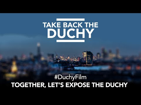 Take back the Duchy - #DuchyFilm