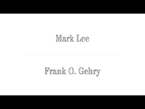 Mark Lee (Johnston Marklee) x Frank O. Gehry ; The Difficult Double