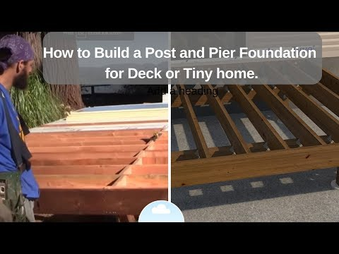 How to Build a Post and Pier Foundation for Deck or Tiny home.