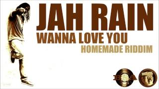 Jah Rain - Wanna Love You
