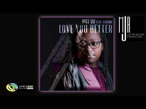 Just Mo - Love You Better [Feat. Andyboi] (Official Audio)