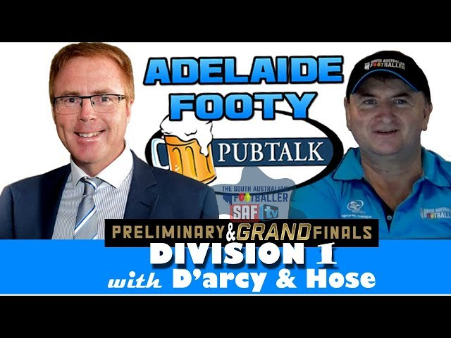 Adelaide Footy PubTalk with D'arcy & Hose | Division 1 - Preliminary & Grand Finals