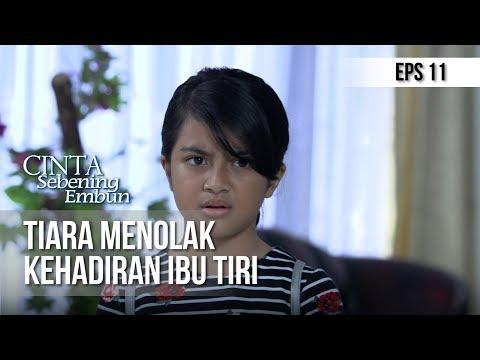 CINTA SEBENING EMBUN - Tiara Menolak Kehadiran Ibu Tiri [15 APRIL 2019]