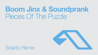 Boom Jinx & Soundprank - Pieces Of the Puzzle (Solarity Remix)