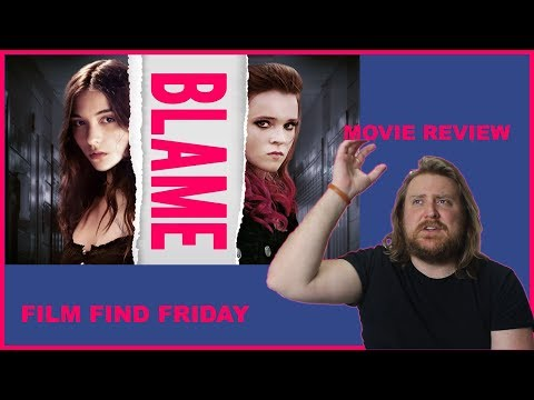BLAME Movie Review + Discussion   Film Find Friday