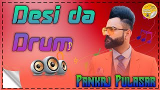 Desi-Da-Drum Dhol mix ||Amrit Maan|| Hit Punjabi Song 2021 Dj Pankaj Pulasar