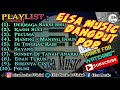 NEW ALBUM ELSA MUSIC POP DANGDUT KOPLO 2018