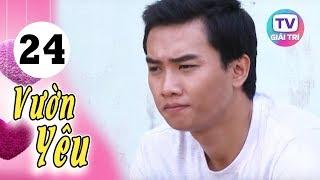 Vườn Yêu - Tập 24 | Giải Trí TV Phim Việt Nam 2019