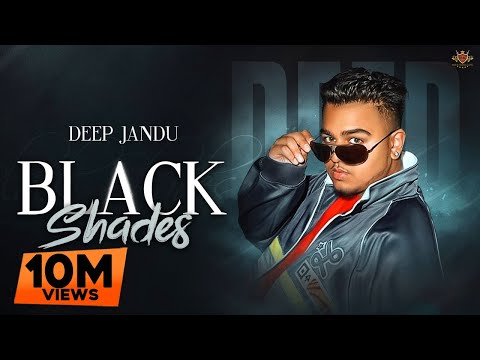 BLACK SHADES - Deep Jandu (Official Video) Rokitbeats | Rome