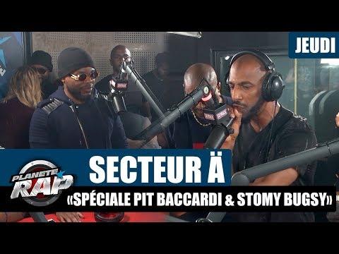 """Planète Rap - Secteur Ä """"Spéciale Pit Baccardi & Stomy Bugsy"""" #Jeudi"""