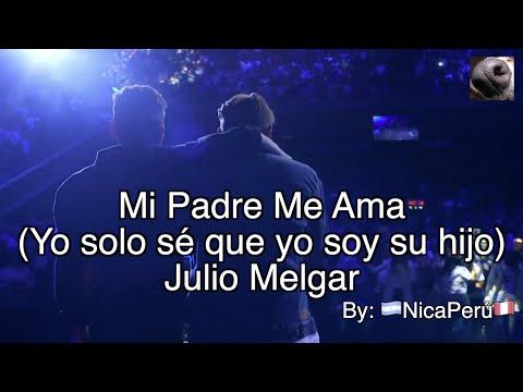 Mi Padre Me Ama [Yo Solo Se Que Yo Soy Su Hijo] - Christine D'Clario Ft. Julio Melgar