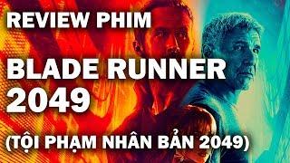 Review phim BLADE RUNNER 2049 (Tội Phạm Nhân Bản 2049)