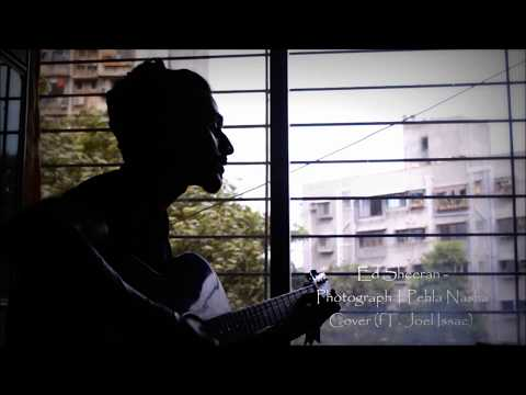 Ed Sheeran - Photograph | Pehla Nasha Cover (Ft. Joel Issac)