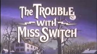 1980 - The Trouble with Miss Switch (a cartoon movie)