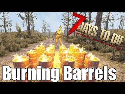 7 Days to Die - Burning Barrels vs Zombies & Heat Map