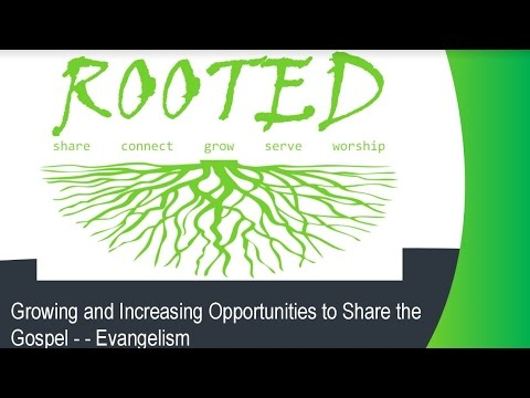 Rooted 8: Increasing and Growing Opportunities to Share the Gospel