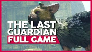 The Last Guardian | Full Gameplay/Playthrough | PS4 | No Commentary