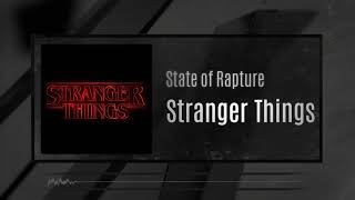 State of Rapture - Stranger Things (Extended Mix)