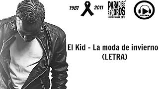 01-el Kid - Moda De Invierno/ya Eres Mujer (letra)