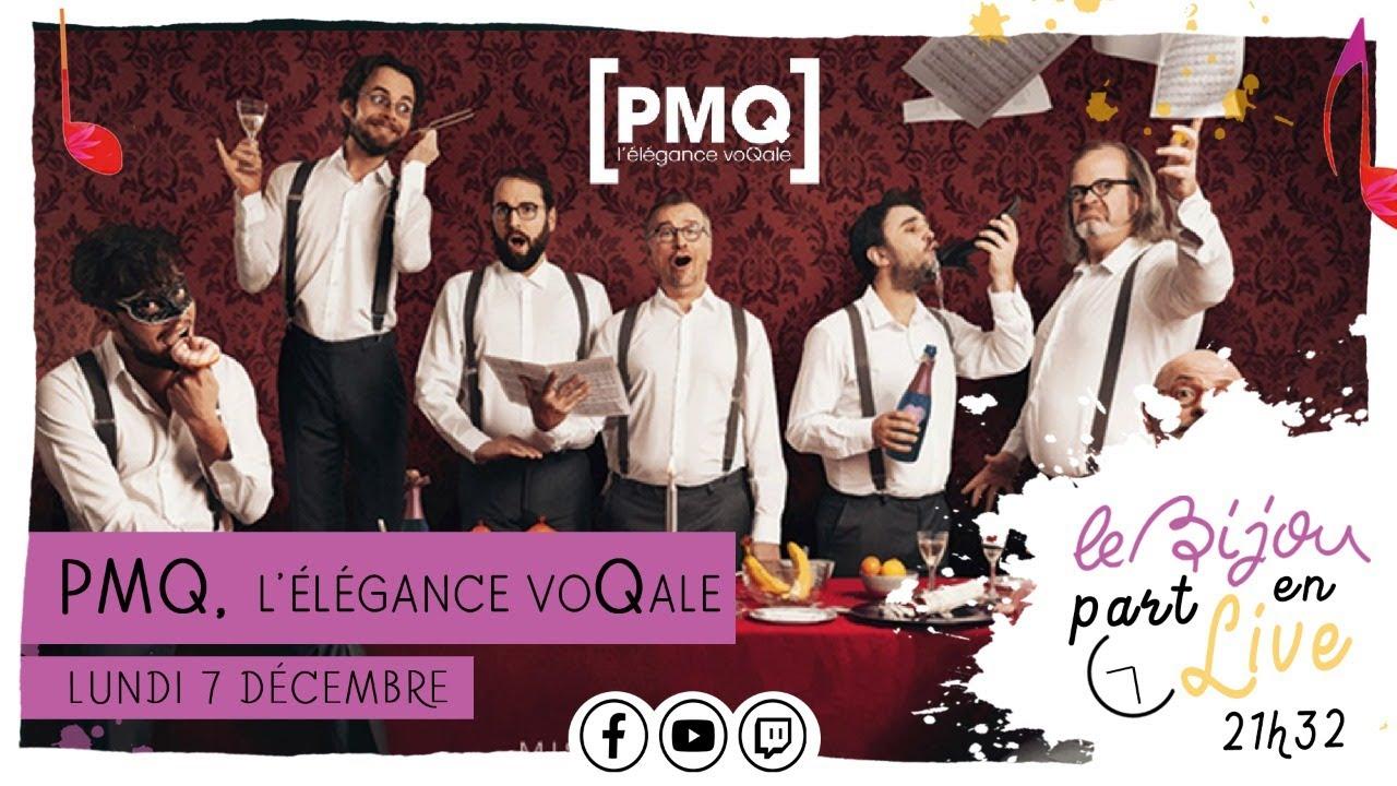 PMQ - L'élégance voQale  | Le Bijou part en Live | Lundi 7 décembre 2020