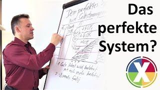 Das perfekte System?
