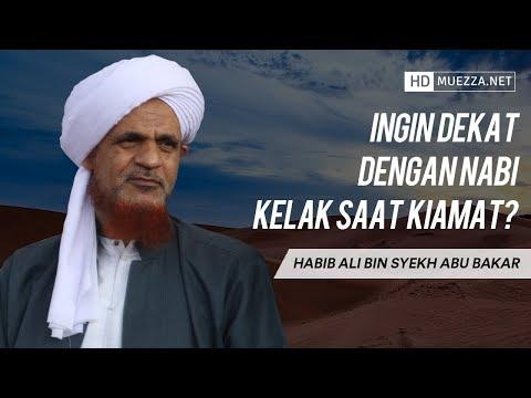 Ingin Dekat Dengan Nabi Kelak Saat Kiamat?   Habib Ali bin Syekh Abu Bakar