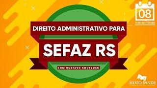 SEMANA SEFAZ-RS: Direito Administrativo com Gustavo Knoplock