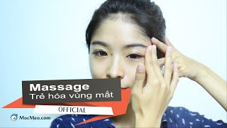 Massage Trẻ Hoá Da Vùng Mắt (Eye Massage)