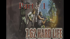 7.62 Hard Life