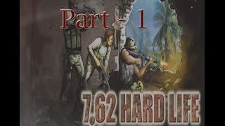 Let's Play 7.62 Hard Life - Part 1 Guerrillas Camp