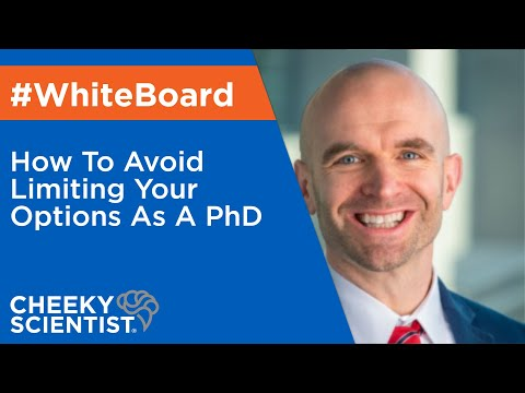 How To Avoid Limiting Your Options As A PhD - YouTube