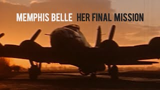 Memphis Belle: Her Final Mission