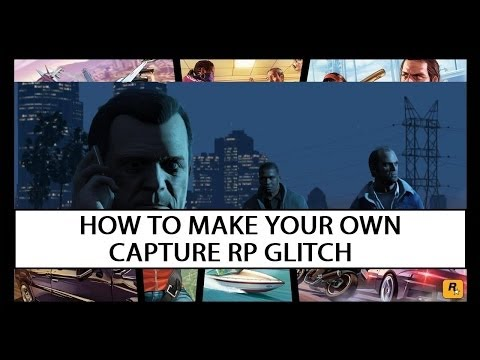 Grand Theft Auto V | How to Make Your Own Capture RP Glitch!