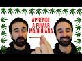 ¿Fumas y no te vuelas? Aprende a fumar marihuana - León Laviu