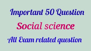 Social science very Important question (part-11)