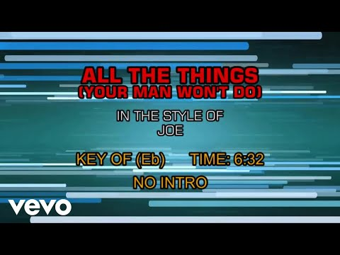 Joe - All The Things (Your Man Won't Do) (Karaoke)