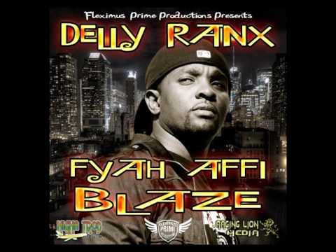 DELLY RANX - FYAH AFFI BLAZE (HIGHA TROD RIDDIM) PROMO